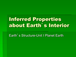 Inferred Properties about Earth`s Interior