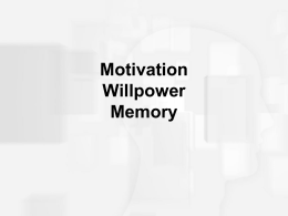 Day 12 Memory, Motivation and Willpower