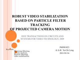 Robust Video Stabilization Based on Particle Filter Tracking of