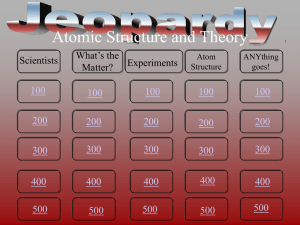 Chapter 3 Jeopardy Chem Part 1 Atomic Theory and