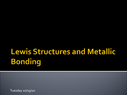 10-19 Lewis Structures and Metallic Bonding