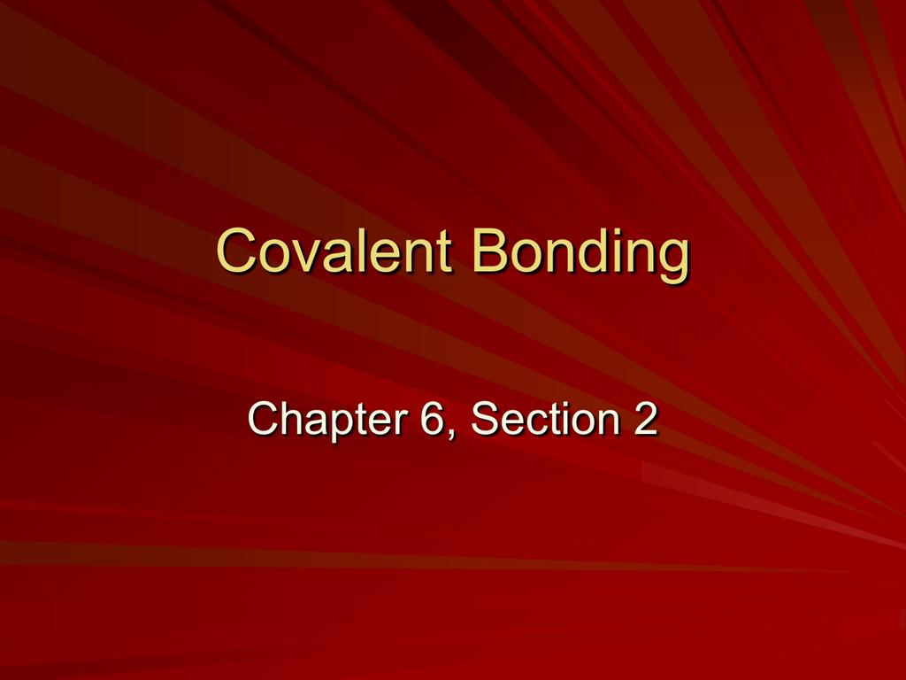 Chapter 6 2 Covalent Bonding