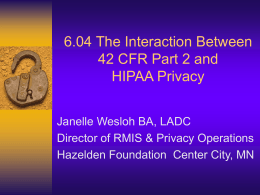 The Interaction Between 42 CFR Pt 2 and HIPAA Privacy