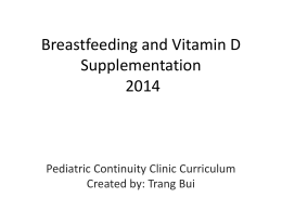 D. breastfeeding is recommended if the mother does not also have
