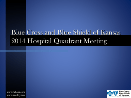 Meeting powerpoint slides - Blue Cross and Blue Shield of Kansas