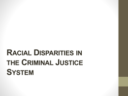 Racial Disparities in the Criminal Justice System