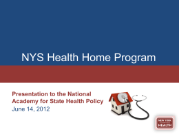 NYS Health Home Program - National Academy for State Health Policy