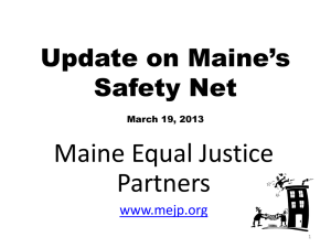 Update on Maine`s Safety Net - Maine Equal Justice Partners