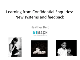 Learning from Confidential Enquiries. New systems and