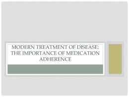 Modern Treatment of Disease and the Challenge of Medication