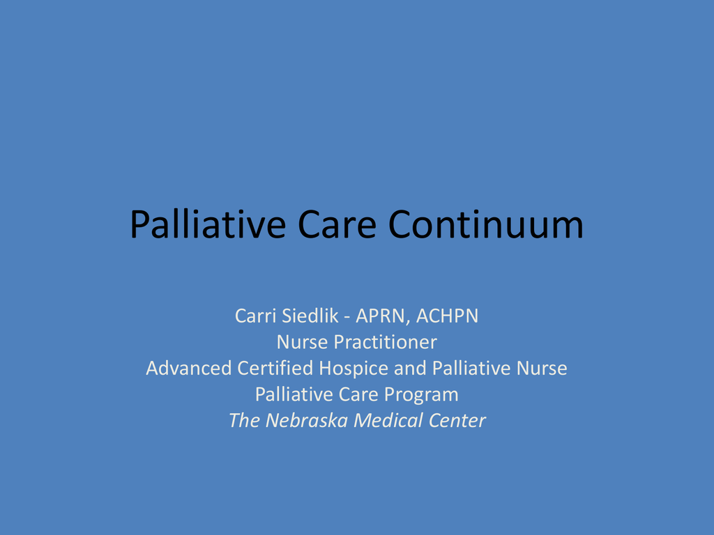 Palliative Care Continuum Nebraska Cancer Coalition