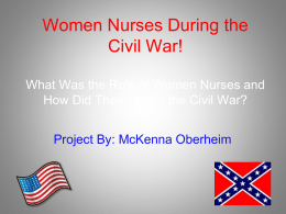 Women Nurses During the Civil War!