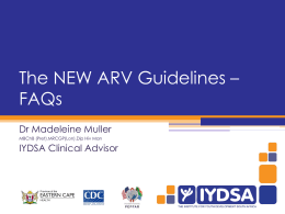 The NEW ARV Guidelines * FAQs - Southern African HIV Clinicians