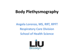 Body Plethysmography – Angela Lorenzo MS, RRT, RPFT