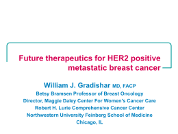 Future therapeutics for HER2 positive metastatic breast