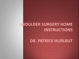 Shoulder Surgery Home Instructions