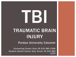 TBI Traumatic Brain Injury - Purdue University Calumet