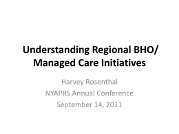 Understanding Regional BHO/ Managed Care Initiatives