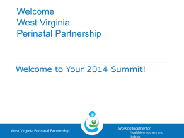 Insert your presentation title - West Virginia Perinatal Partnership