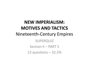 NEW IMPERIALISM: MOTIVES AND TACTICS Nineteenth