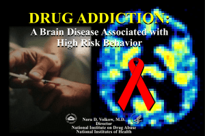 DRUG ADDICTION: A Brain Disease Associated with High Risk
