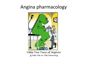 Angina pharmacology - Ipswich-Year2-Med-PBL-Gp-2
