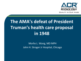 The AMA`s Defeat of President Truman`s Health Care Proposal in 1948