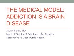 The Medical Model: Addiction is a Brain Disease