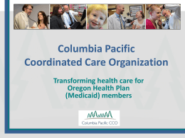 Columbia Pacific Coordinated Care Organization Transforming