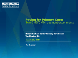 Paying for Primary Care: Two CMS/CMMI Payment Experiments