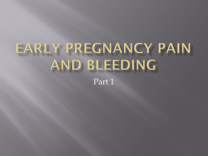 EARLY PREGNANCY PAIN AND BLEEDING