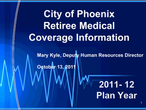 Presentation - City of Phoenix Retirees Association