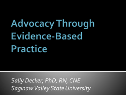 Use of EBP for Advocacy: patients, units and nurses