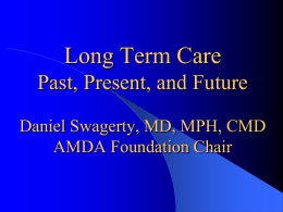 Long Term Care: Past, Present, and Future