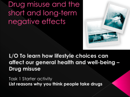 Drug misuse and the short and long-term negative