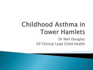 Childhood Asthma in Tower Hamlets, Dr Neil Douglas