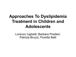 Approaches To Dyslipidemia Treatment in Children and Adolescents