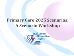 Primary Care 2025 A Scenario Exploration