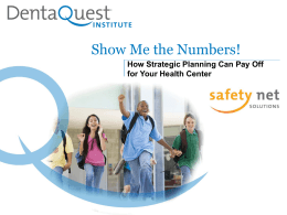 Show Me the Numbers! - Safety Net Dental Clinic Manual