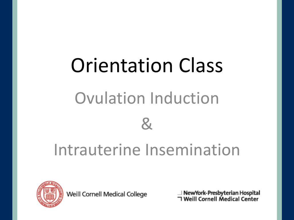 Orientation Class - Cornell Center for Reproductive Medicine and