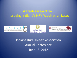 A Fresh Perspective Improving Indiana`s HPV Vaccination Rates