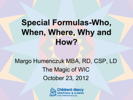 Special Formulas-Who, When, Where, Why and How?