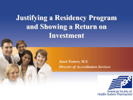 Pharmacy Residencies Justifying program and showing Return on