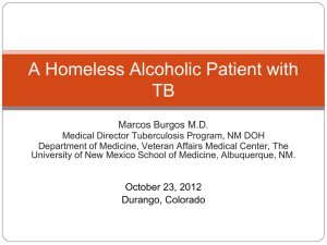 A Homeless Alcoholic Patient with TB