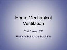 Home Mechanical Ventilation - University of Arizona Pediatric
