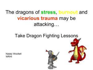 The dragons of stress, burnout and vicarious trauma may be