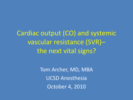 Cardiac output (CO) and systemic vascular resistance (SVR)– the