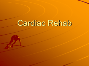 Chapter 23, 24: Cardiac Rehab