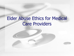Elder Abuse Ethics for Medical Care Providers