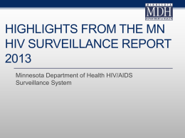 Highlights from the MN HIV Surveillance Report 2013